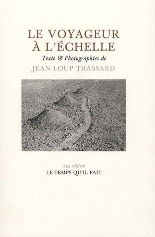 Le voyageur à l'échelle (French Edition): Jean-Loup Trassard