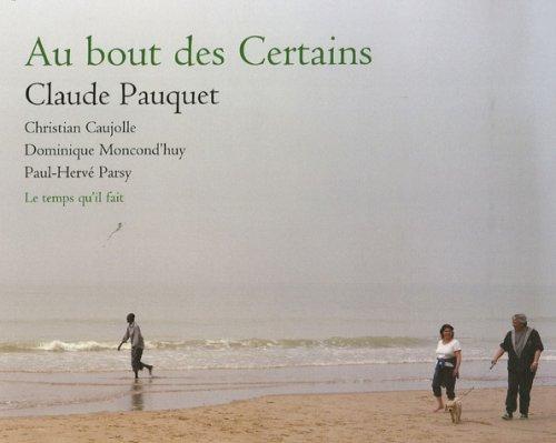 Au bout des Certains (French Edition): Claude Pauquet