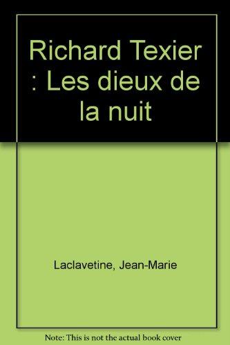 Richard Texier : Les dieux de la nuit - Jean-Marie Laclavetine
