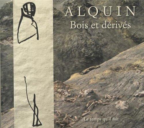 Bois et dérivés: Nicolas Alquin; Gilbert