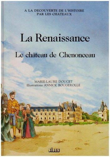 9782868610201: La Renaissance: Le château de Chenonceau