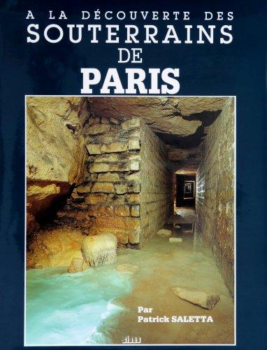9782868610751: A la découverte des souterrains de Paris