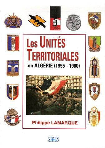 9782868611383: les unités territoriales en Algérie (1955-1960)