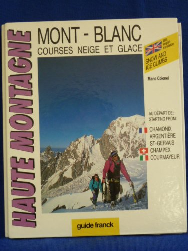 Mont Blanc : Snow and ice climbs (Guide Franck) - Colonel, Mario