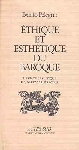 9782868690166: Éthique et esthétique du baroque : L'espace jésuitique de Baltasar Graciàn