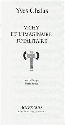 Vichy et Limaginaire Totalitaire: Yves Chalas