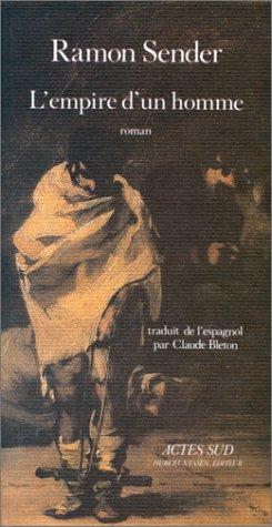 L'Empire d'un homme: Ramon Sender