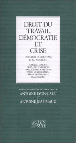 Droit du travail, democratie et crise en Europe occidentale et en Amerique: Canada, Espagne, ...