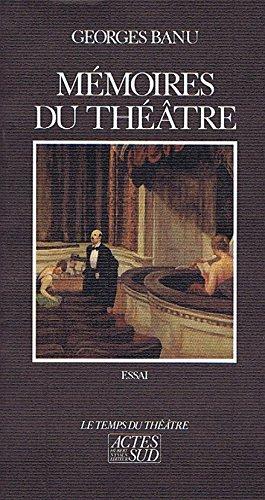 Mémoires du théâtre: Essai (Temps du théatre) (French Edition) (9782868691668) by Banu, Georges