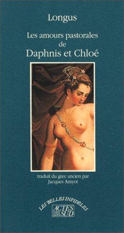 Les amours pastorales de Daphnis et Chlo?: Longus