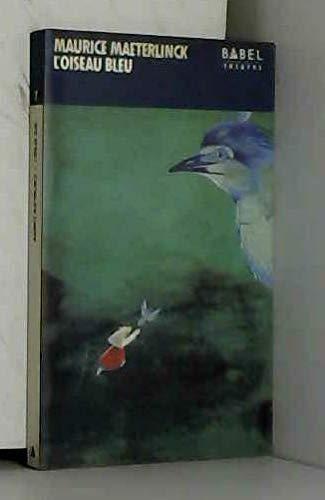 9782868693594: L'oiseau bleu: Théâtre (Babel théâtre) (French Edition)