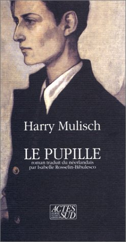 Le Pupille [Paperback] [Aug 10, 1993] Mulisch,: Harry Mulisch