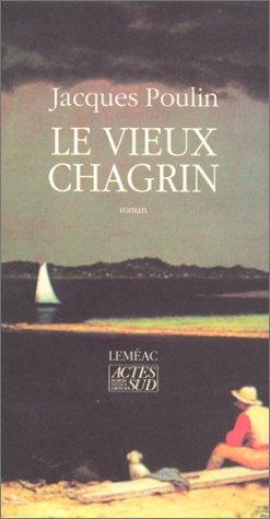 Le vieux chagrin: Poulin, Jacques
