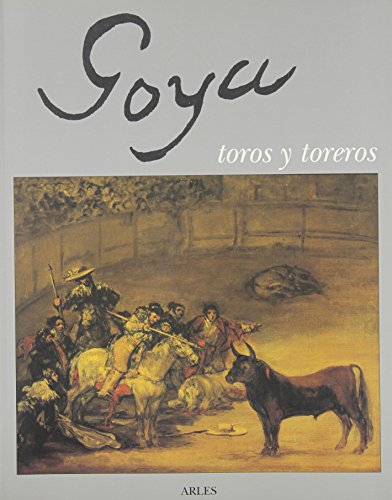 9782868695352: Goya, toros y toreros : [exposition], Arles, Espace Van Gogh, 3 mars-5 juin 1990 (Peinture sculpture)