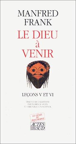 9782868695369: Le Dieu à venir Tome 3 : Leçons V et VI (Le genie du philosophe)