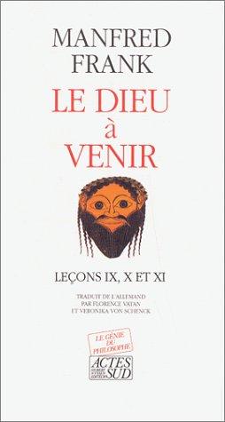 9782868695628: Dieu a venir t5 lecons IX, X et XI (le) - - traduit de l'allemand et (Le génie du philosophe)