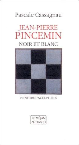 Jean-Pierre PINCEMIN. Noir et blanc.: Jean-Pierre PINCEMIN] -