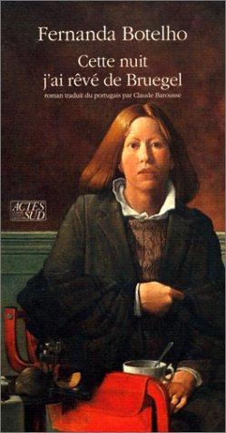 Cette nuit j'ai rêvé de Bruegel: Fernanda Botelho