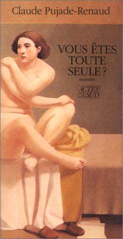 9782868696373: Vous êtes toute seule?: Nouvelles (French Edition)