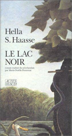 Lac Noir (le) (Romans, nouvelles, récits) (French Edition) (9782868696410) by Haasse, Hella S.
