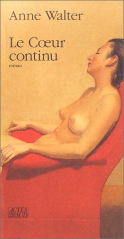 Le coeur continu: Roman (French Edition): Anne Walter