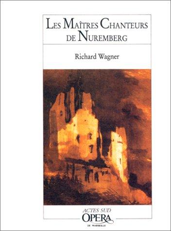 Les maîtres chanteurs de Nuremberg: Richard Wagner