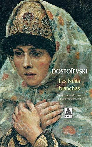 Les Nuits blanches (286869831X) by Dostoïevski, Fedor Mikhaïlovitch; Markowicz, André