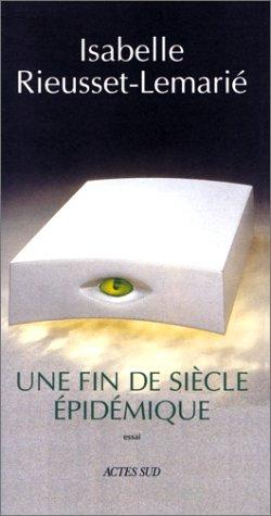 Une fin de siecle epidemique: Essai (French Edition): Rieusset-Lemarie, Isabelle