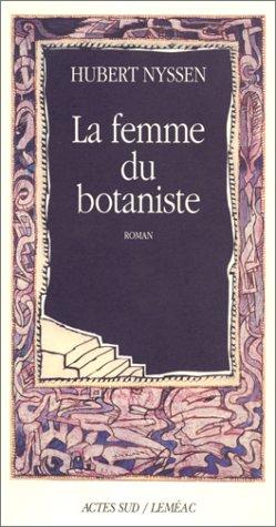 FEMME DU BOTANISTE (LA): NYSSEN HUBERT