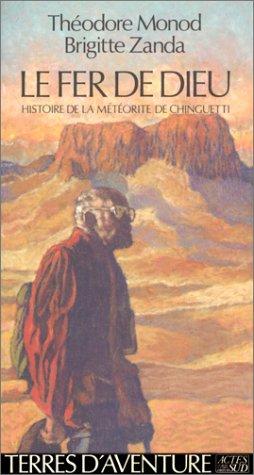 9782868699459: Le fer de Dieu : Histoire de la météorite de Chinguetti