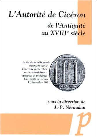 9782868780928: L'autorité de Cicéron, de l'Antiquité au XVIIIe siècle: Actes de la table ronde (Collection Varia) (French Edition)