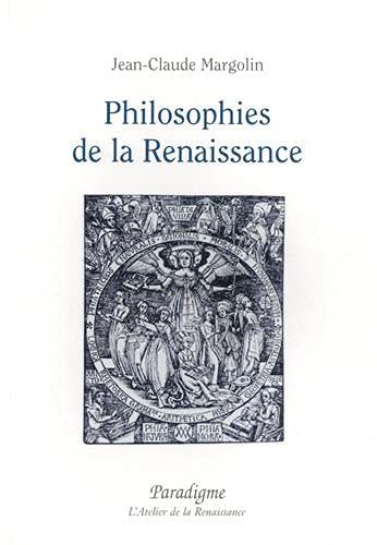 Philosophies de la Renaissance (L'Atelier de la Renaissance) (French Edition) (2868781861) by Margolin, Jean Claude