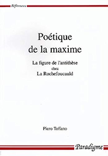 9782868781963: Poétique de la maxime: La figure de l'antithèse chez La Rochefoucauld