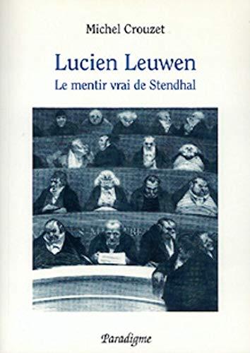 9782868782007: Lucien Leuwen: Le mentir vrai de Stendhal (Modernites, 1650-1850) (French Edition)