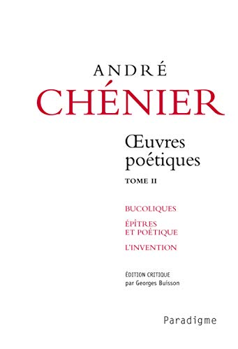 Andr? Chenier, oeuvres po?tiques, imitations et preludes