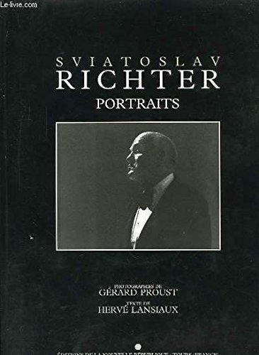Sviatoslav Richter - Portraits: PROUST GERARD, LANSIAUX