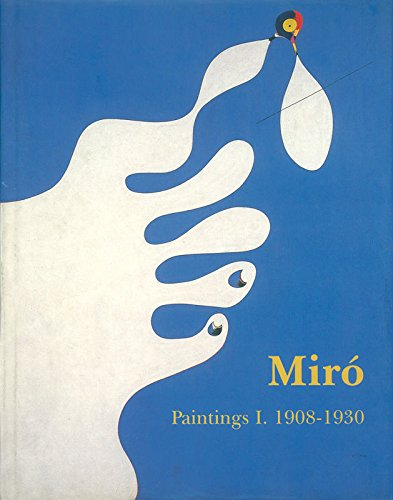 Joan Miro Catalogue Raisonne, Volume I. : 1908-1930