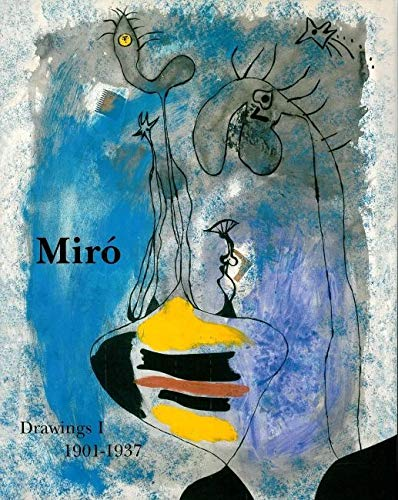 Miró Drawings I: 1901-1937 (Complete works): Jacques Dupin et Ariane Lelong - Mainaud