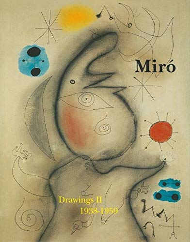 JOAN MIRO: Drawings, Catalogue Raisonné. Vol. II: 1938-1959: Dupin, Jacques and Ariane Lelong -...