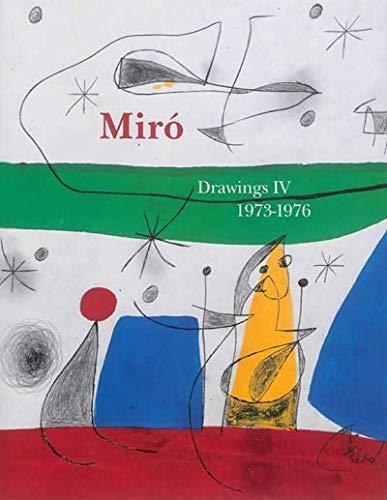 Joan Miro : Catalogue raisonné Drawings Volume 4 (1973-1976): Jacques Dupin; Ariane Lelong-Mainaud