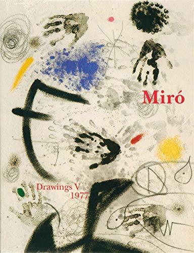 Joan Miro : Drawings Vol V - 1977 : catalogue raisonné des dessins: Collectif