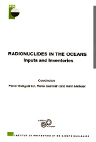 Radionuclides in the océans. input and inventories (French Edition): P. Germain