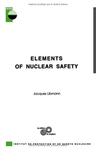 Elements of Nuclear Safety (French Edition): Libmann J