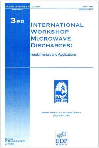 3rd International Workshop Microwave Discharges, Fundamentals and Applications: Proceedings : ...