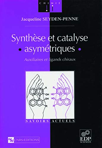 Synthese et catalyse asymetriques (French Edition): Penne Seyden