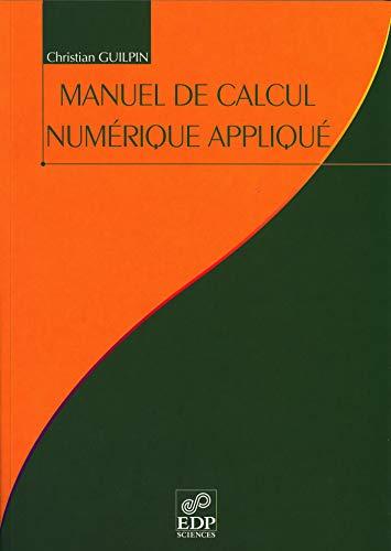 Manuel de calcul numérique appliqué [Jul 31, 1999] Guilpin, Christian