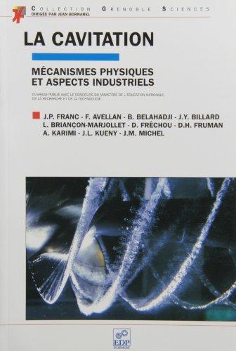 9782868834515: La cavitation. M�canismes physiques et aspects industriels (Grenoble sciences)