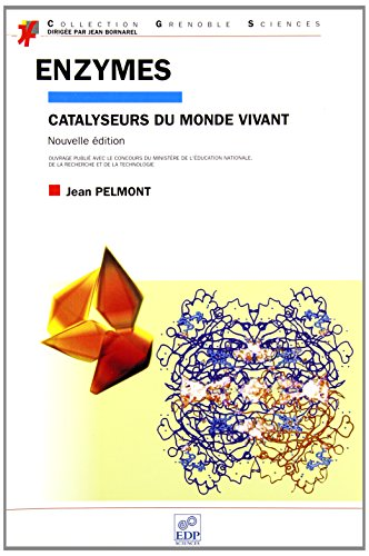 Enzymes. catalyseurs du monde vivant: Pelmont J