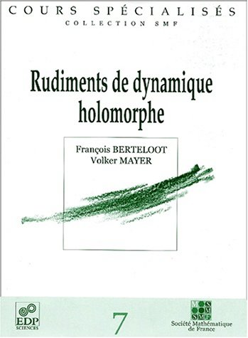 Rudiments De Dynamique Holomorphe (French Edition): Audin, Michele