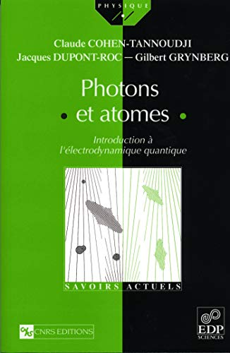 9782868835352: Photons et atomes introduction a l'electrodynamique quantique (Savoirs Actuels)